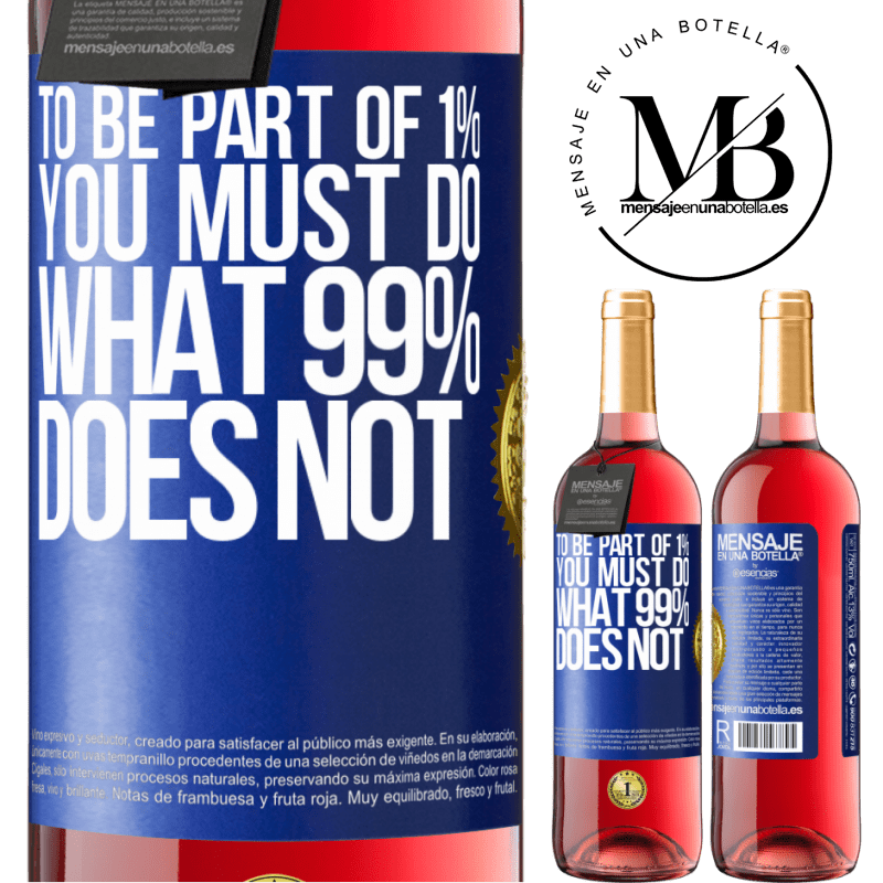 24,95 € Free Shipping | Rosé Wine ROSÉ Edition To be part of 1% you must do what 99% does not Blue Label. Customizable label Young wine Harvest 2020 Tempranillo