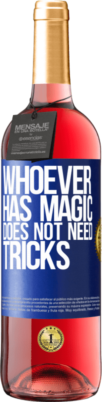 24,95 € | Rosé Wine ROSÉ Edition Whoever has magic does not need tricks Blue Label. Customizable label Young wine Harvest 2020 Tempranillo