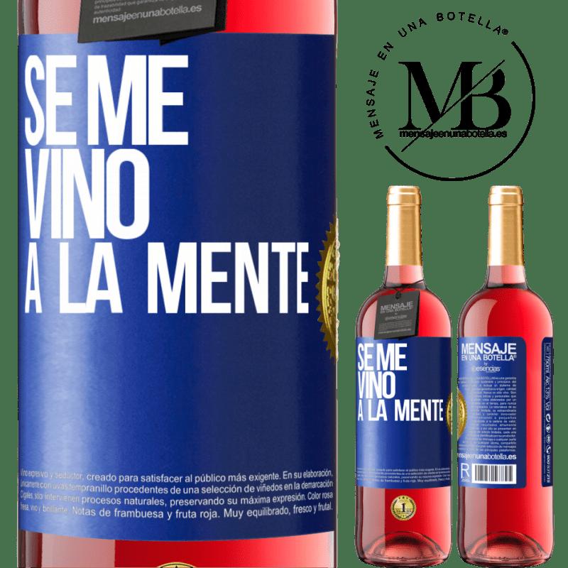 24,95 € Free Shipping | Rosé Wine ROSÉ Edition Se me VINO a la mente… Blue Label. Customizable label Young wine Harvest 2020 Tempranillo