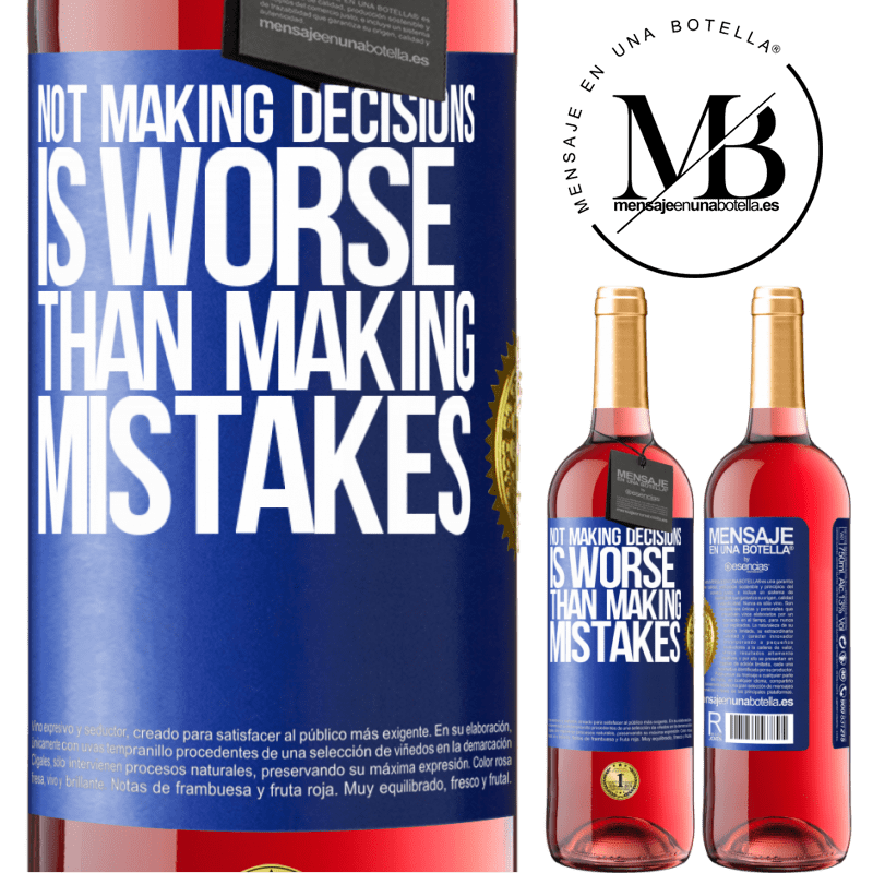 24,95 € Free Shipping   Rosé Wine ROSÉ Edition Not making decisions is worse than making mistakes Blue Label. Customizable label Young wine Harvest 2020 Tempranillo