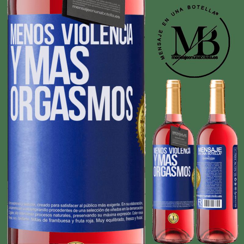 24,95 € Envoi gratuit | Vin rosé Édition ROSÉ Moins de violence et plus d'orgasmes Étiquette Bleue. Étiquette personnalisable Vin jeune Récolte 2020 Tempranillo