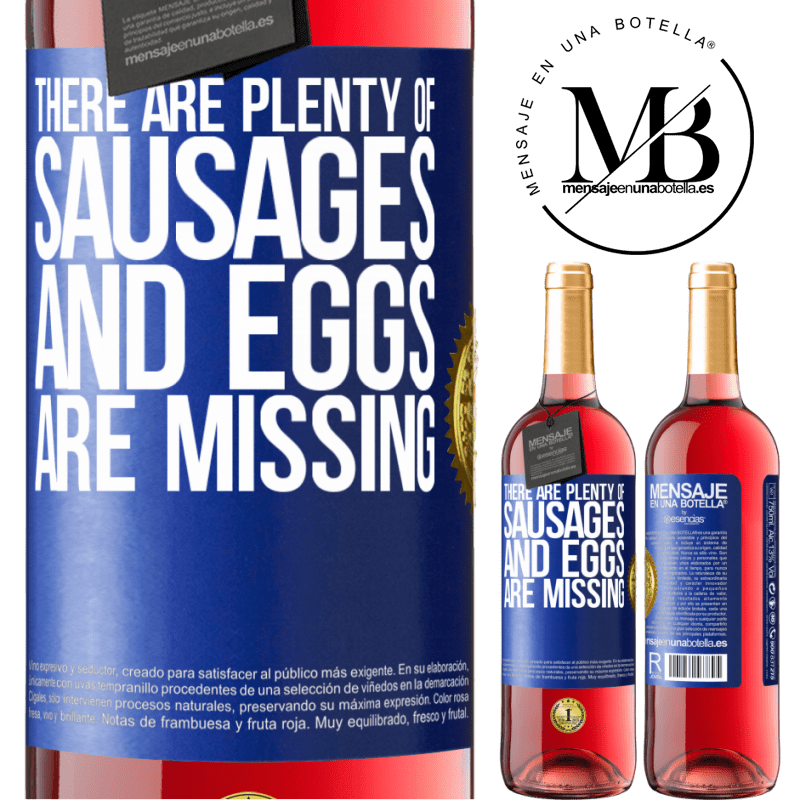 24,95 € Free Shipping | Rosé Wine ROSÉ Edition There are plenty of sausages and eggs are missing Blue Label. Customizable label Young wine Harvest 2020 Tempranillo