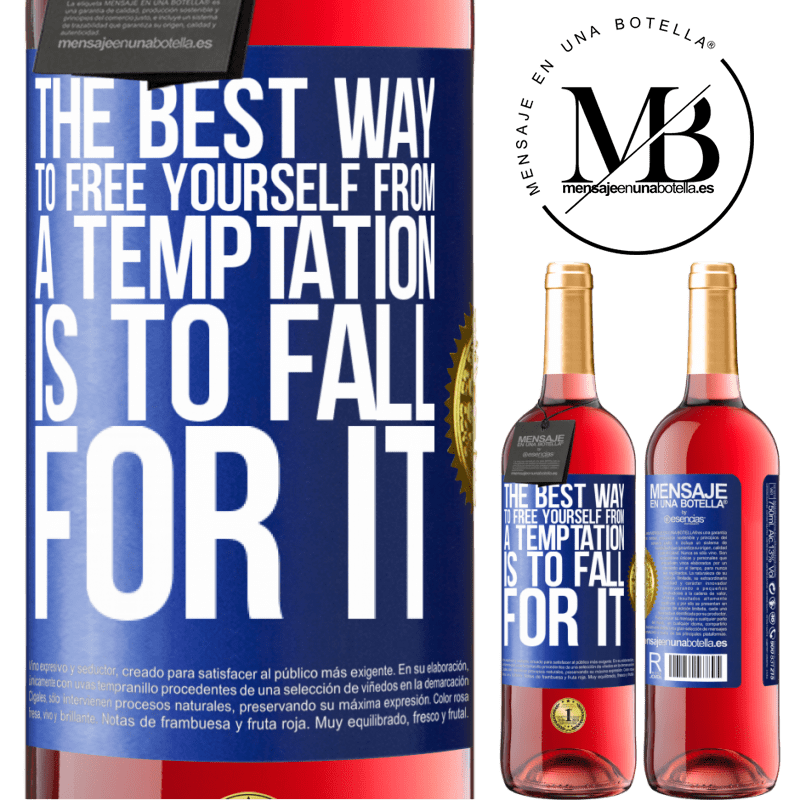 24,95 € Free Shipping   Rosé Wine ROSÉ Edition The best way to free yourself from a temptation is to fall for it Blue Label. Customizable label Young wine Harvest 2020 Tempranillo