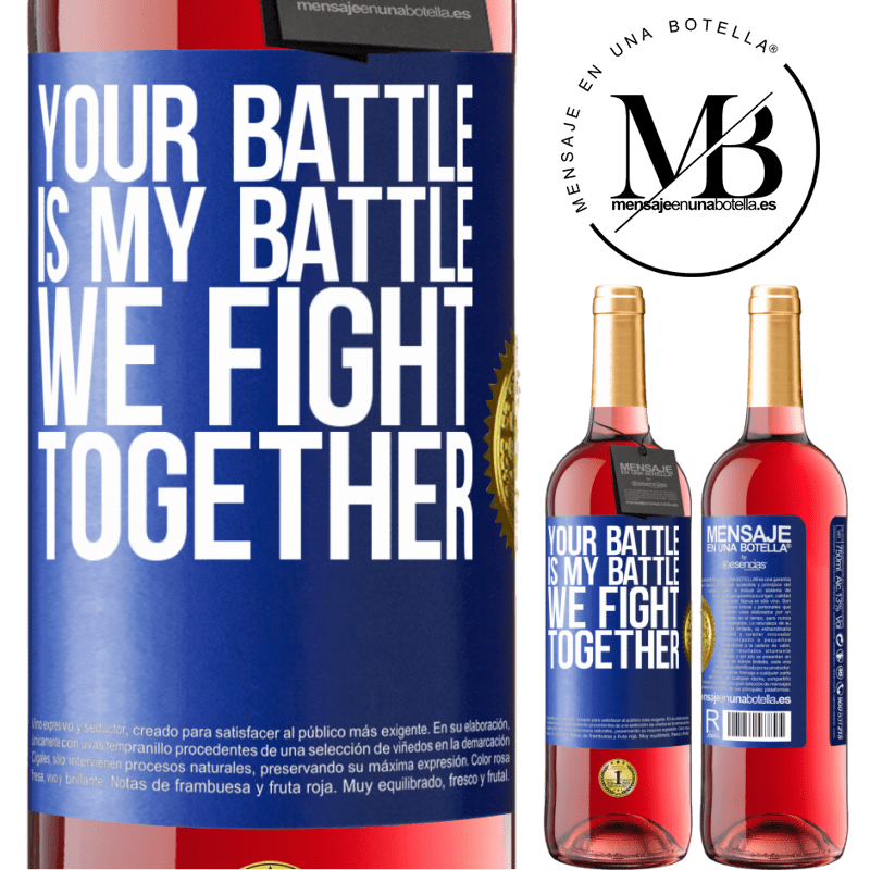 24,95 € Free Shipping | Rosé Wine ROSÉ Edition Your battle is my battle. We fight together Blue Label. Customizable label Young wine Harvest 2020 Tempranillo