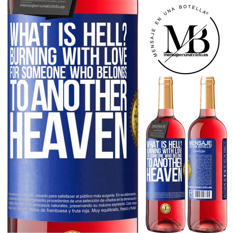 24,95 € Free Shipping   Rosé Wine ROSÉ Edition what is hell? Burning with love for someone who belongs to another heaven Blue Label. Customizable label Young wine Harvest 2020 Tempranillo