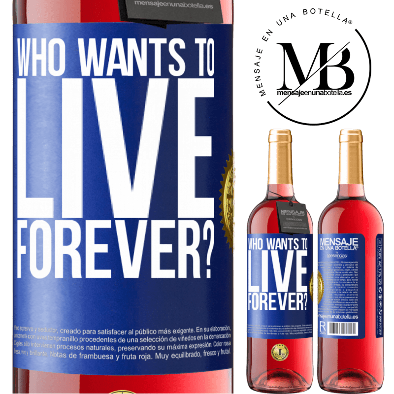 24,95 € Free Shipping | Rosé Wine ROSÉ Edition who wants to live forever? Blue Label. Customizable label Young wine Harvest 2020 Tempranillo