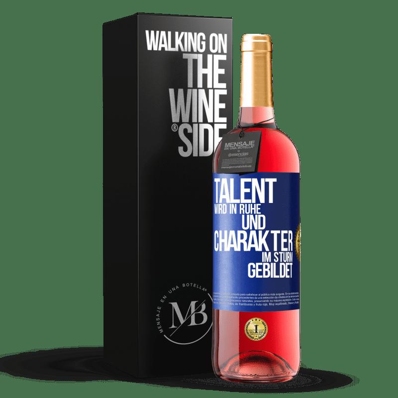 24,95 € Kostenloser Versand | Roséwein ROSÉ Ausgabe Talent wird in Ruhe und Charakter im Sturm erzogen Blaue Markierung. Anpassbares Etikett Junger Wein Ernte 2020 Tempranillo