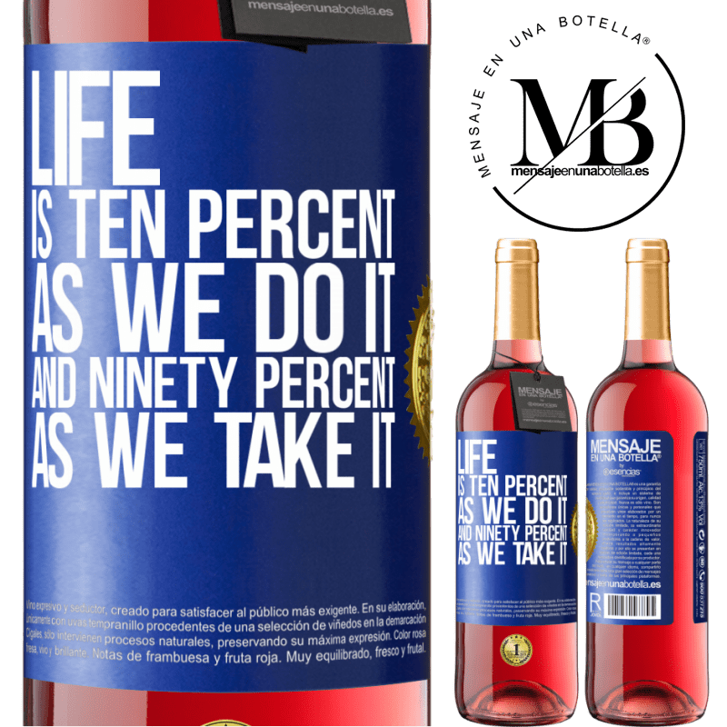 24,95 € Free Shipping | Rosé Wine ROSÉ Edition Life is ten percent as we do it and ninety percent as we take it Blue Label. Customizable label Young wine Harvest 2020 Tempranillo
