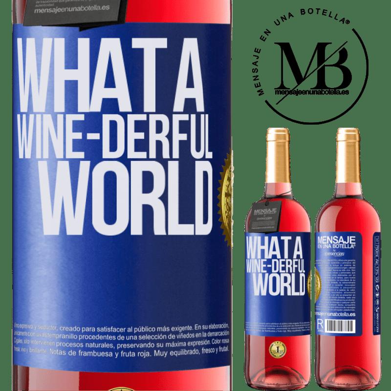 24,95 € Envoi gratuit   Vin rosé Édition ROSÉ What a wine-derful world Étiquette Bleue. Étiquette personnalisable Vin jeune Récolte 2020 Tempranillo