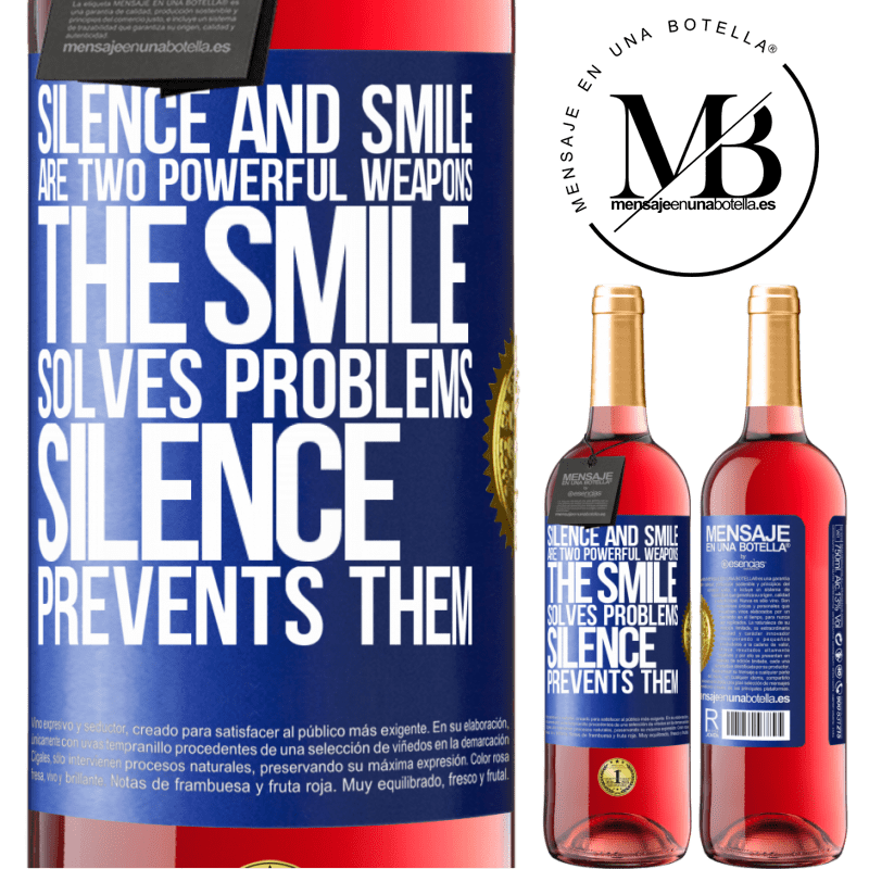 24,95 € Free Shipping | Rosé Wine ROSÉ Edition Silence and smile are two powerful weapons. The smile solves problems, silence prevents them Blue Label. Customizable label Young wine Harvest 2020 Tempranillo