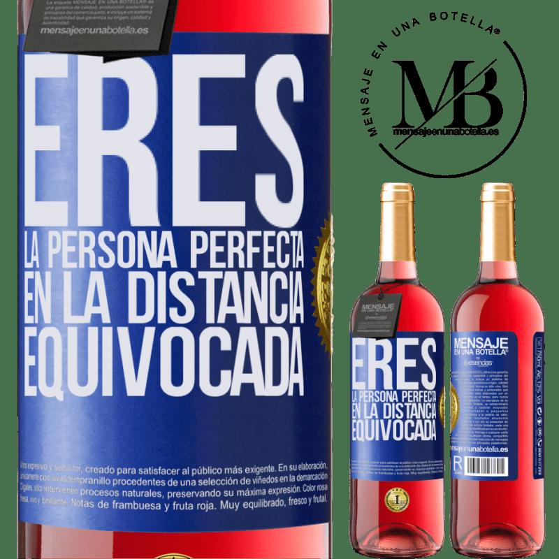 24,95 € Envoi gratuit   Vin rosé Édition ROSÉ Vous êtes la personne parfaite à la mauvaise distance Étiquette Bleue. Étiquette personnalisable Vin jeune Récolte 2020 Tempranillo