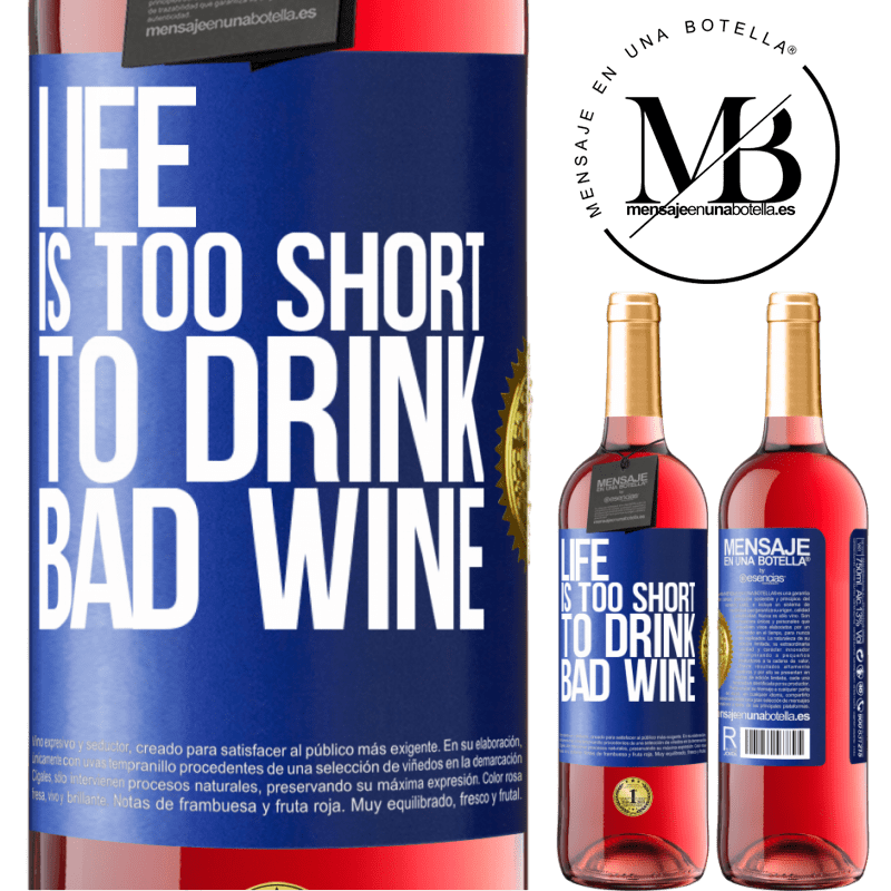 24,95 € Free Shipping   Rosé Wine ROSÉ Edition Life is too short to drink bad wine Blue Label. Customizable label Young wine Harvest 2020 Tempranillo