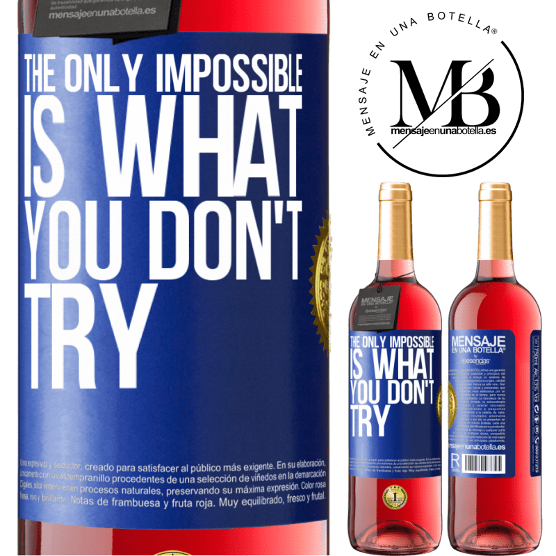24,95 € Free Shipping | Rosé Wine ROSÉ Edition The only impossible is what you don't try Blue Label. Customizable label Young wine Harvest 2020 Tempranillo