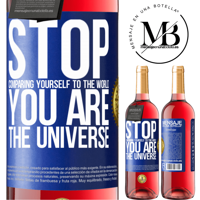 24,95 € Free Shipping | Rosé Wine ROSÉ Edition Stop comparing yourself to the world, you are the universe Blue Label. Customizable label Young wine Harvest 2020 Tempranillo
