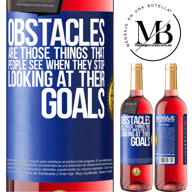 24,95 € Free Shipping   Rosé Wine ROSÉ Edition Obstacles are those things that people see when they stop looking at their goals Blue Label. Customizable label Young wine Harvest 2020 Tempranillo