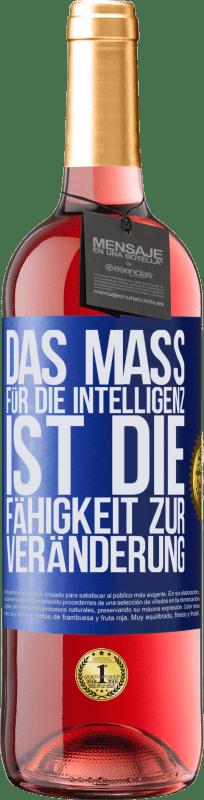 24,95 € Kostenloser Versand | Roséwein ROSÉ Ausgabe Das Maß für die Intelligenz ist die Fähigkeit zur Veränderung Blaue Markierung. Anpassbares Etikett Junger Wein Ernte 2020 Tempranillo