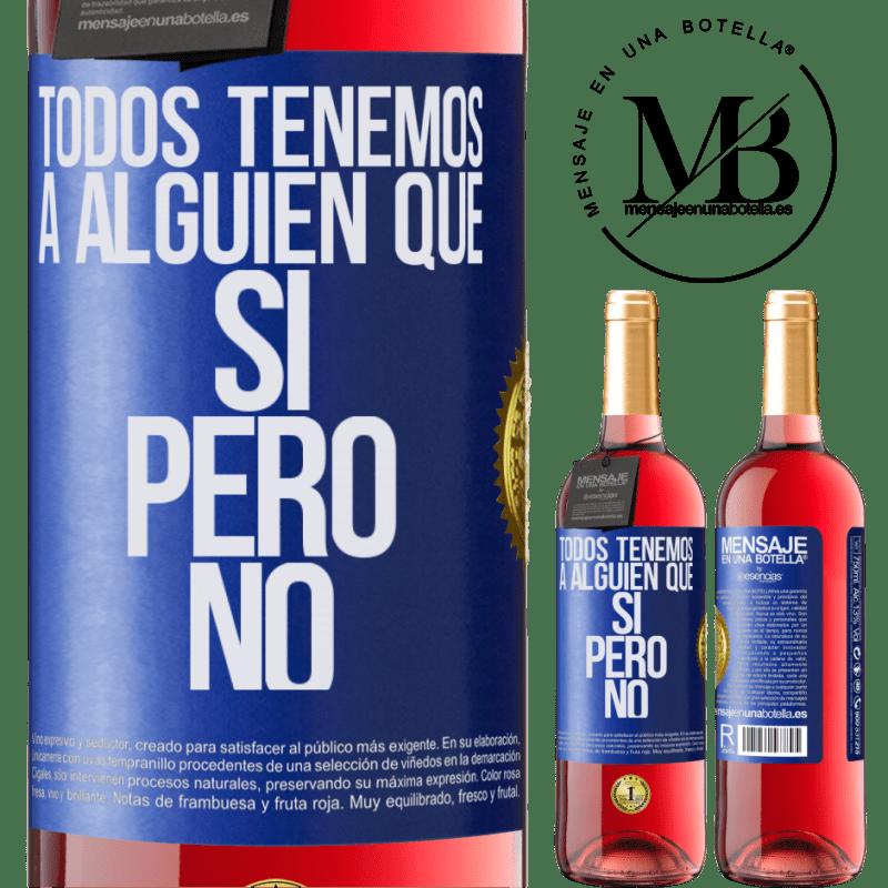 24,95 € Envoi gratuit   Vin rosé Édition ROSÉ Nous avons tous quelqu'un oui mais non Étiquette Bleue. Étiquette personnalisable Vin jeune Récolte 2020 Tempranillo