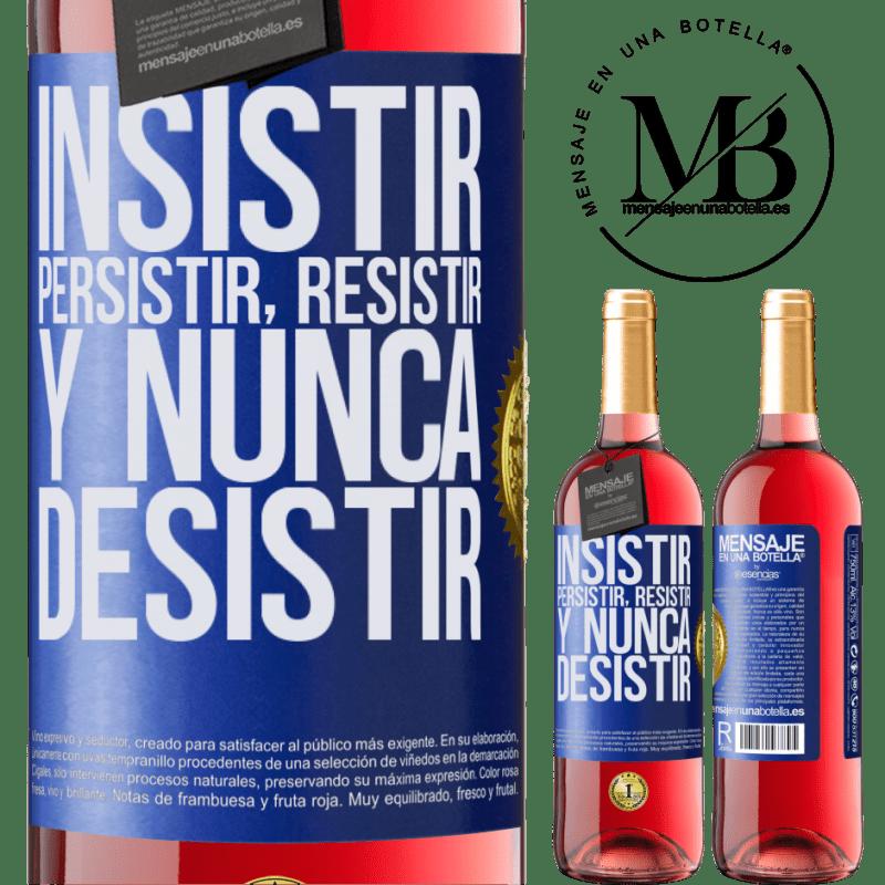 24,95 € Envoi gratuit | Vin rosé Édition ROSÉ Insister, persister, résister et ne jamais abandonner Étiquette Bleue. Étiquette personnalisable Vin jeune Récolte 2020 Tempranillo