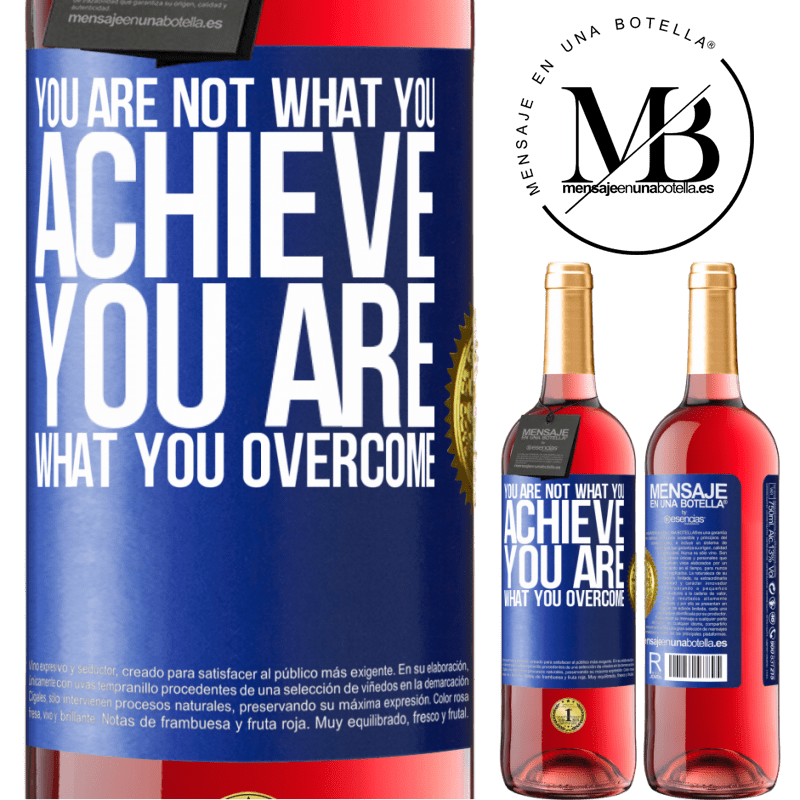 24,95 € Free Shipping | Rosé Wine ROSÉ Edition You are not what you achieve. You are what you overcome Blue Label. Customizable label Young wine Harvest 2020 Tempranillo