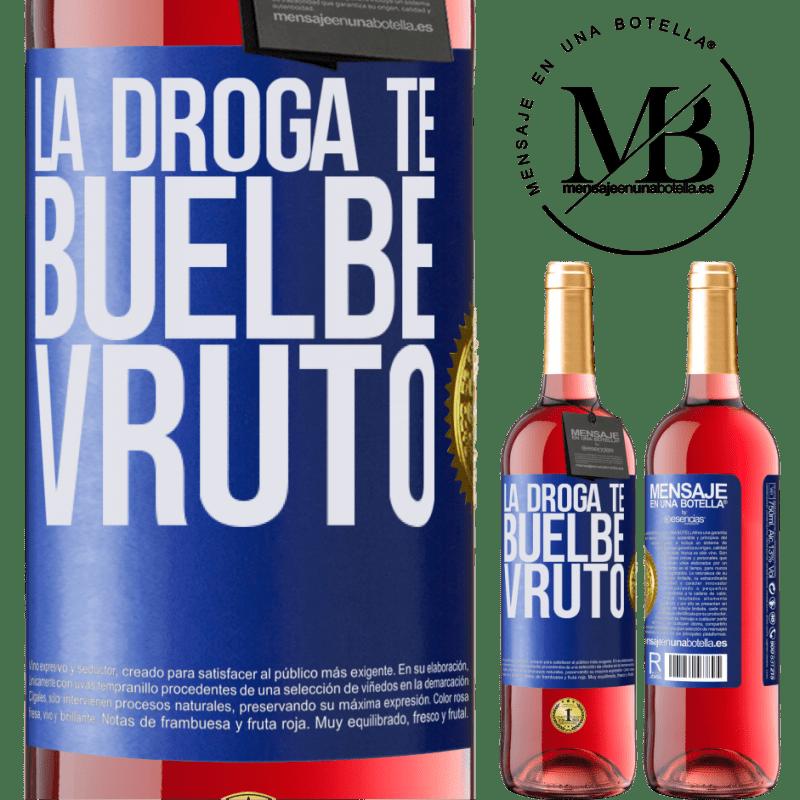 24,95 € Envoi gratuit | Vin rosé Édition ROSÉ La droga te buelbe vruto Étiquette Bleue. Étiquette personnalisable Vin jeune Récolte 2020 Tempranillo