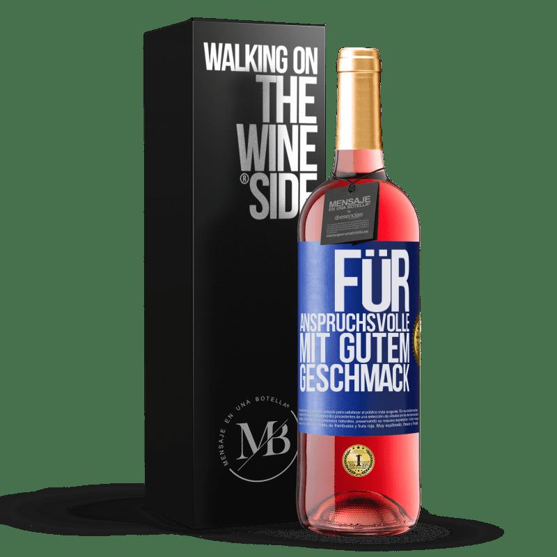 24,95 € Kostenloser Versand   Roséwein ROSÉ Ausgabe Für anspruchsvolle mit gutem Geschmack Blaue Markierung. Anpassbares Etikett Junger Wein Ernte 2020 Tempranillo
