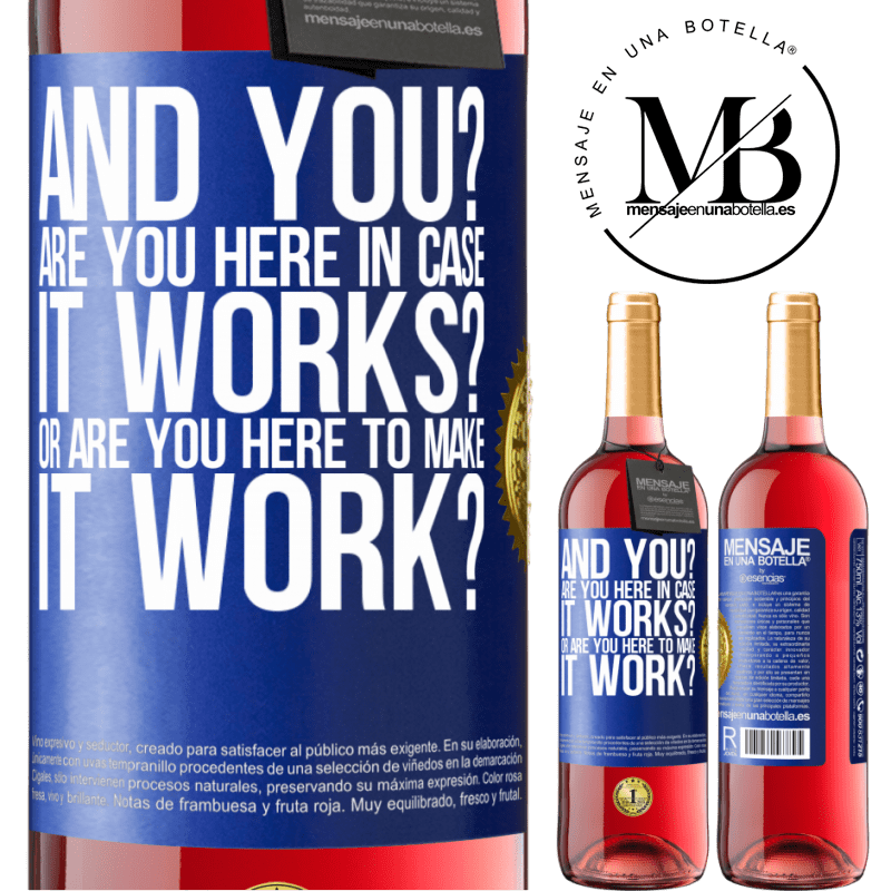 24,95 € Free Shipping | Rosé Wine ROSÉ Edition and you? Are you here in case it works, or are you here to make it work? Blue Label. Customizable label Young wine Harvest 2020 Tempranillo