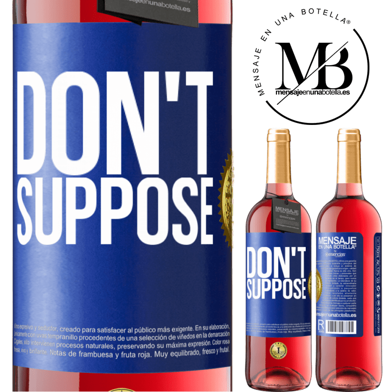 24,95 € Free Shipping   Rosé Wine ROSÉ Edition Do not suppose Blue Label. Customizable label Young wine Harvest 2020 Tempranillo