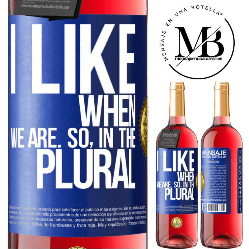 24,95 € Free Shipping   Rosé Wine ROSÉ Edition I like when we are. So in the plural Blue Label. Customizable label Young wine Harvest 2020 Tempranillo