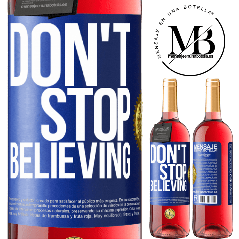 24,95 € Free Shipping | Rosé Wine ROSÉ Edition Don't stop believing Blue Label. Customizable label Young wine Harvest 2020 Tempranillo