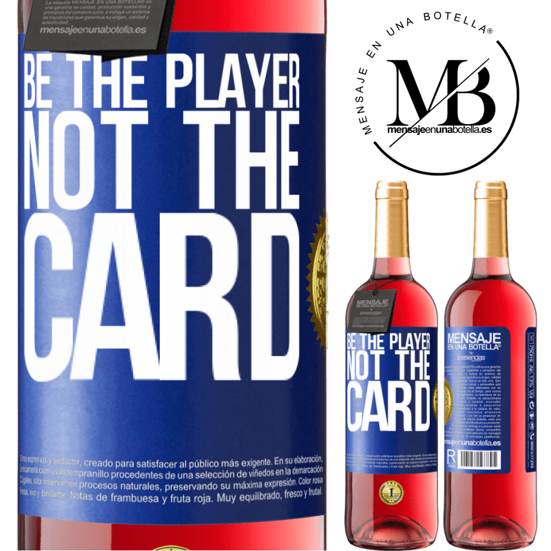 24,95 € Free Shipping | Rosé Wine ROSÉ Edition Be the player, not the card Blue Label. Customizable label Young wine Harvest 2020 Tempranillo
