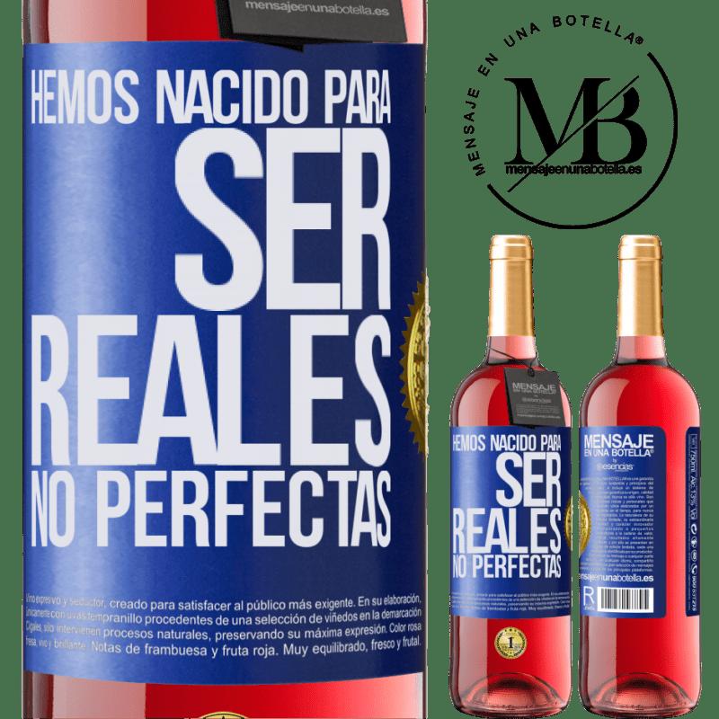 24,95 € Envoi gratuit   Vin rosé Édition ROSÉ Nous sommes nés pour être réels, pas parfaits Étiquette Bleue. Étiquette personnalisable Vin jeune Récolte 2020 Tempranillo