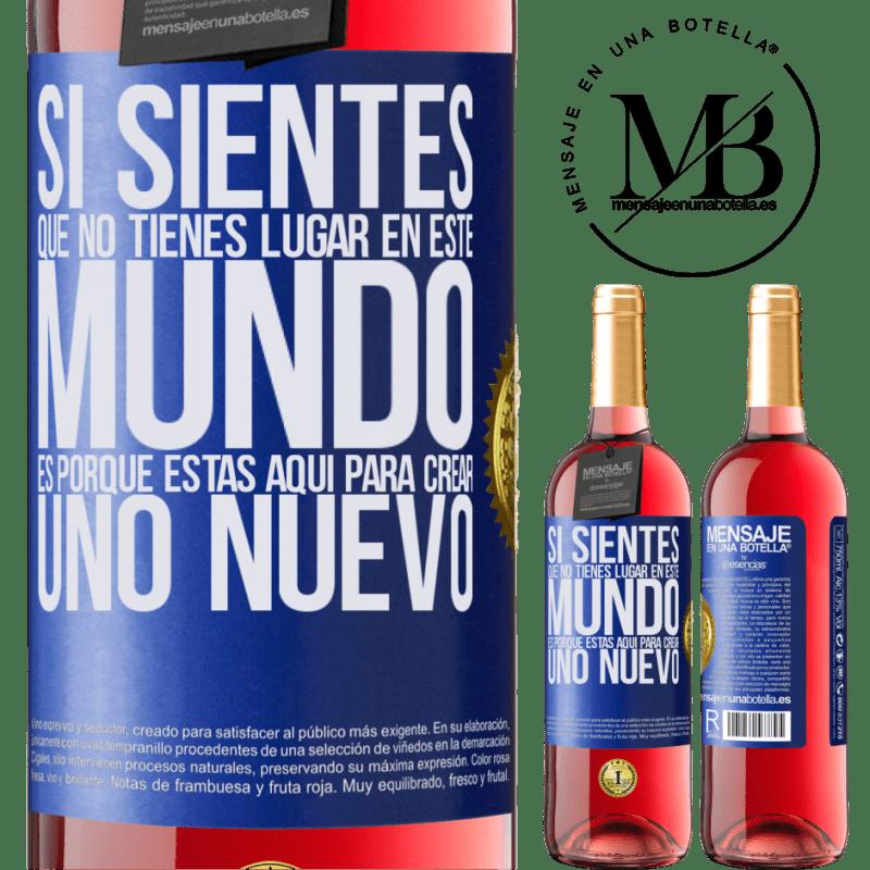 24,95 € Envoi gratuit   Vin rosé Édition ROSÉ Si vous sentez que vous n'avez pas de place dans ce monde, c'est parce que vous êtes ici pour en créer un nouveau Étiquette Bleue. Étiquette personnalisable Vin jeune Récolte 2020 Tempranillo