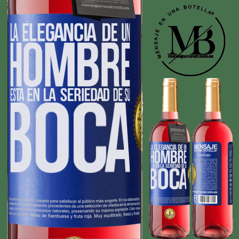 24,95 € Envoi gratuit | Vin rosé Édition ROSÉ L'élégance d'un homme est dans le sérieux de sa bouche Étiquette Bleue. Étiquette personnalisable Vin jeune Récolte 2020 Tempranillo