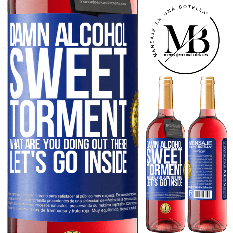 24,95 € Free Shipping   Rosé Wine ROSÉ Edition Damn alcohol, sweet torment. What are you doing out there! Let's go inside Blue Label. Customizable label Young wine Harvest 2020 Tempranillo