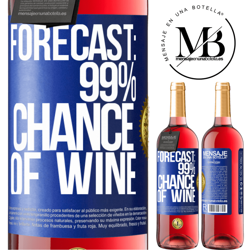 24,95 € Free Shipping   Rosé Wine ROSÉ Edition Forecast: 99% chance of wine Blue Label. Customizable label Young wine Harvest 2020 Tempranillo
