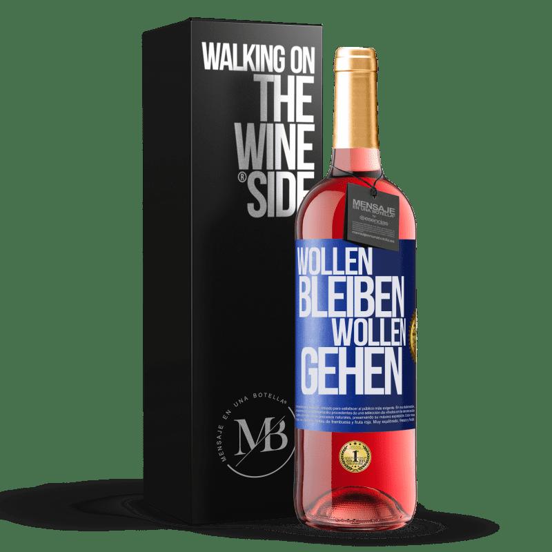 24,95 € Kostenloser Versand   Roséwein ROSÉ Ausgabe Wollen bleiben wollen gehen Blaue Markierung. Anpassbares Etikett Junger Wein Ernte 2020 Tempranillo