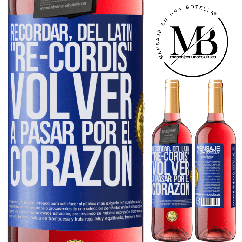 24,95 € Envoi gratuit | Vin rosé Édition ROSÉ RAPPELEZ-VOUS, du latin re-cordis, remontez dans le coeur Étiquette Bleue. Étiquette personnalisable Vin jeune Récolte 2020 Tempranillo