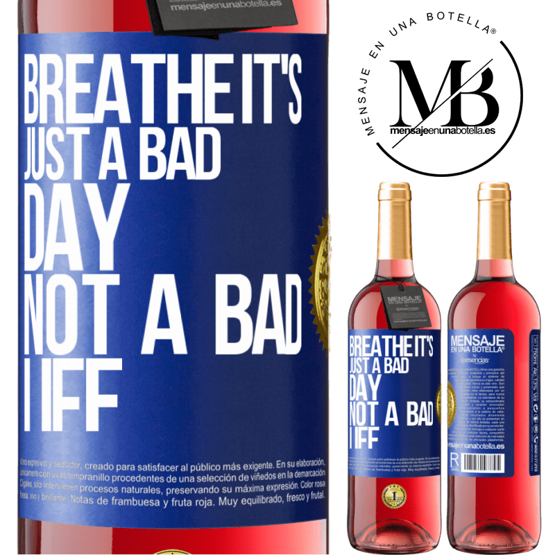 24,95 € Free Shipping | Rosé Wine ROSÉ Edition Breathe, it's just a bad day, not a bad life Blue Label. Customizable label Young wine Harvest 2020 Tempranillo
