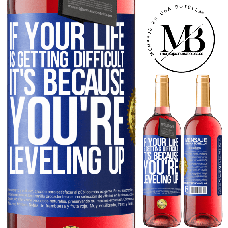 24,95 € Free Shipping | Rosé Wine ROSÉ Edition If your life is getting difficult, it's because you're leveling up Blue Label. Customizable label Young wine Harvest 2020 Tempranillo