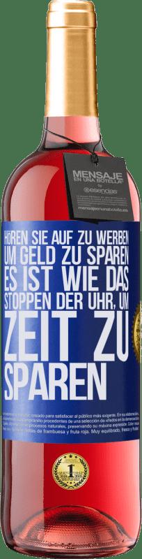 24,95 € Kostenloser Versand | Roséwein ROSÉ Ausgabe Hören Sie auf zu werben, um Geld zu sparen, es ist wie das Stoppen der Uhr, um Zeit zu sparen Blaue Markierung. Anpassbares Etikett Junger Wein Ernte 2020 Tempranillo