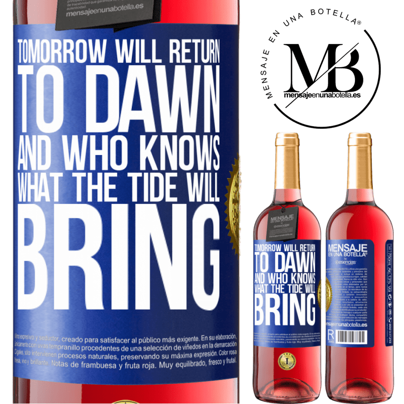 24,95 € Free Shipping   Rosé Wine ROSÉ Edition Tomorrow will return to dawn and who knows what the tide will bring Blue Label. Customizable label Young wine Harvest 2020 Tempranillo