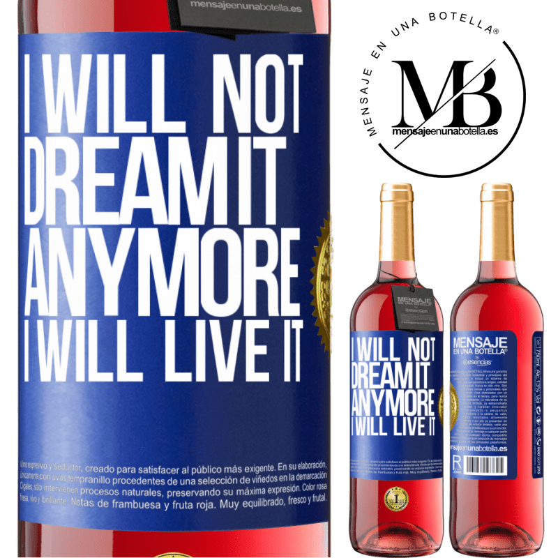 24,95 € Free Shipping   Rosé Wine ROSÉ Edition I will not dream it anymore. I will live it Blue Label. Customizable label Young wine Harvest 2020 Tempranillo