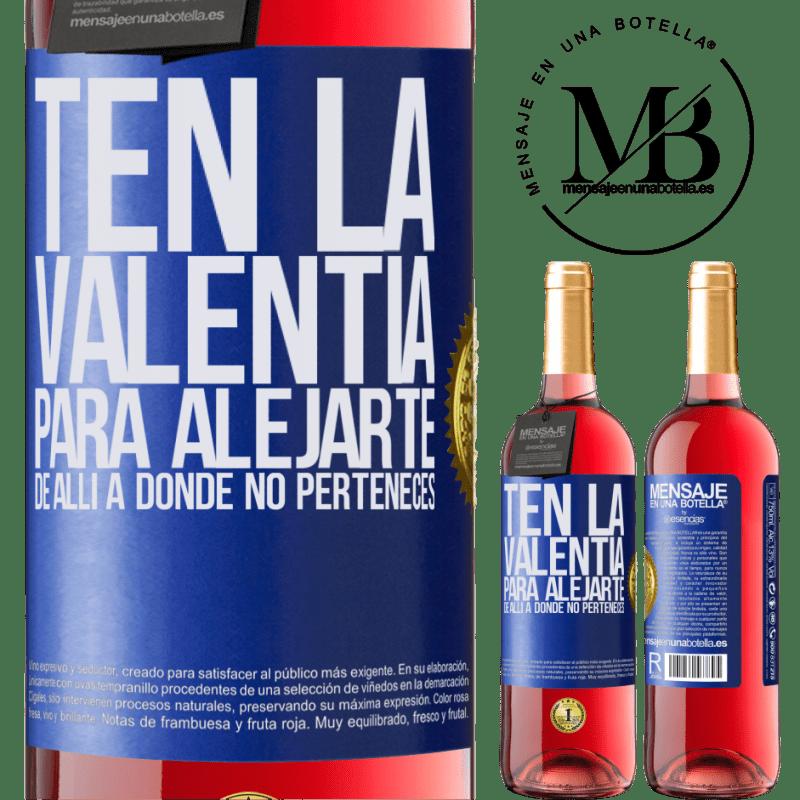 24,95 € Envoi gratuit | Vin rosé Édition ROSÉ Ayez le courage de vous éloigner de votre appartenance Étiquette Bleue. Étiquette personnalisable Vin jeune Récolte 2020 Tempranillo