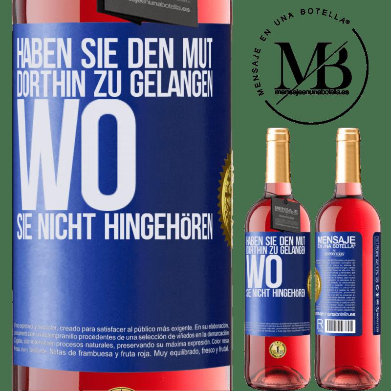 24,95 € Kostenloser Versand   Roséwein ROSÉ Ausgabe Haben Sie den Mut, dorthin zu gelangen, wo Sie nicht hingehören Blaue Markierung. Anpassbares Etikett Junger Wein Ernte 2020 Tempranillo
