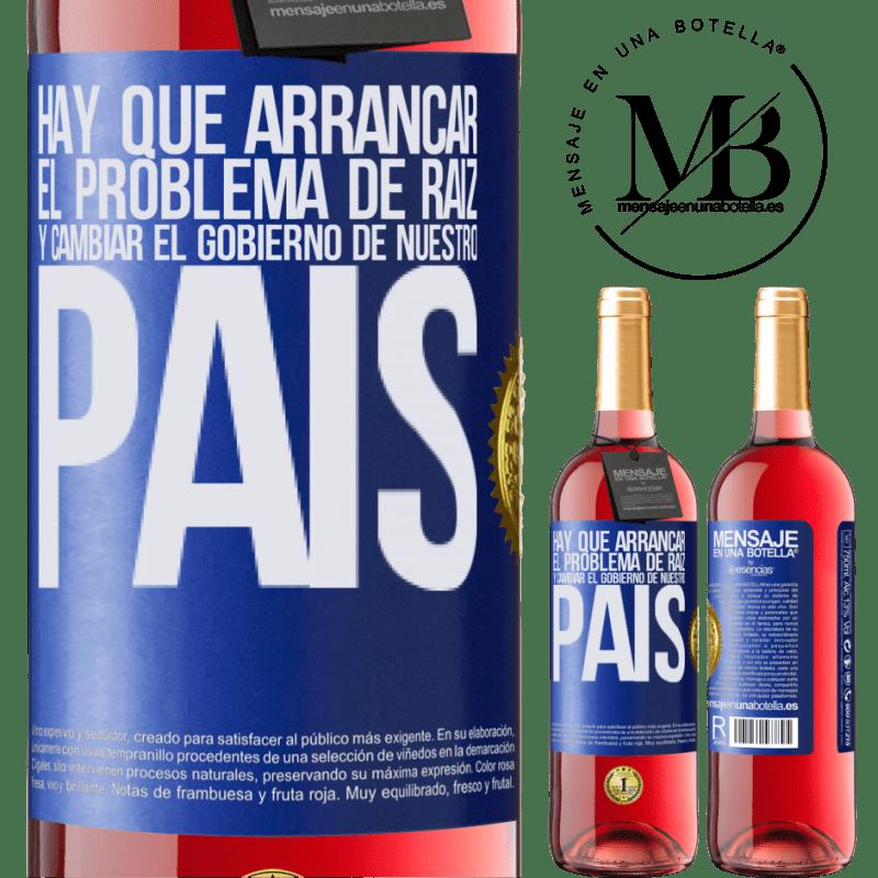 24,95 € Envoi gratuit | Vin rosé Édition ROSÉ Nous devons commencer le problème à la racine et changer le gouvernement de notre pays Étiquette Bleue. Étiquette personnalisable Vin jeune Récolte 2020 Tempranillo