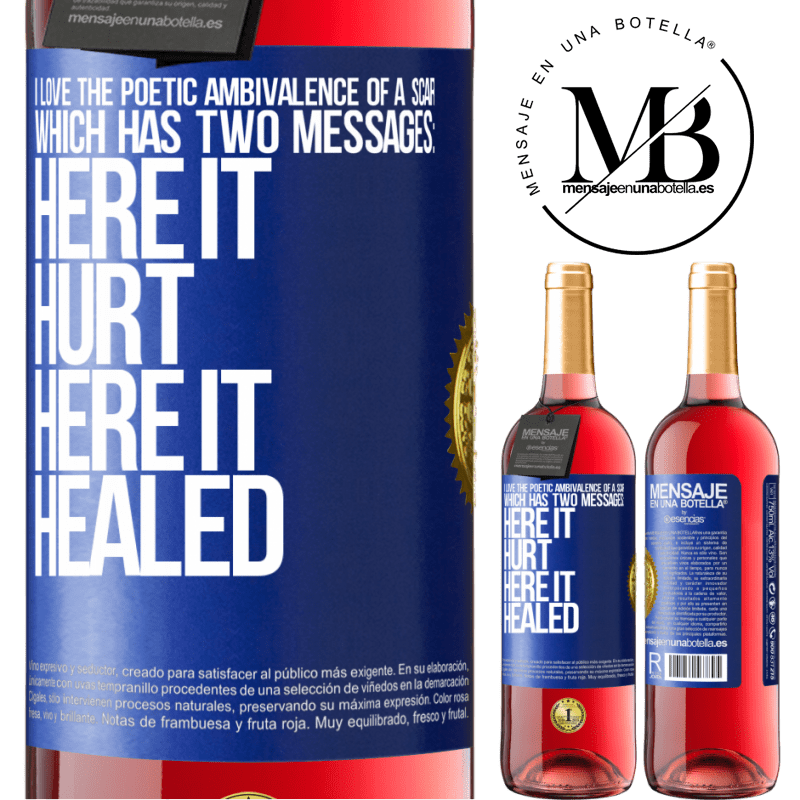 24,95 € Free Shipping | Rosé Wine ROSÉ Edition I love the poetic ambivalence of a scar, which has two messages: here it hurt, here it healed Blue Label. Customizable label Young wine Harvest 2020 Tempranillo