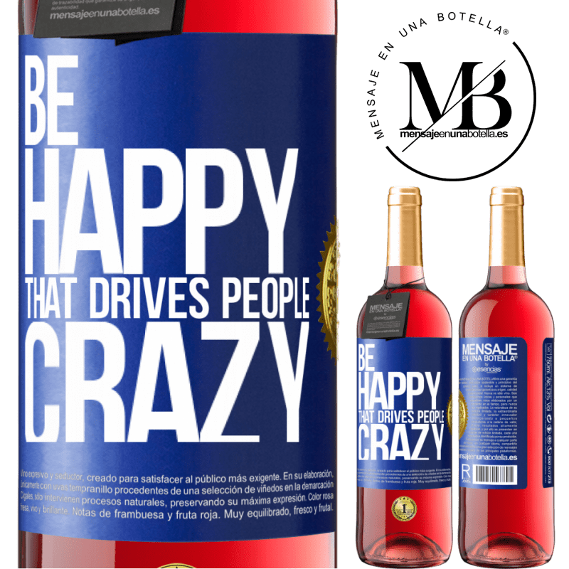 24,95 € Free Shipping | Rosé Wine ROSÉ Edition Be happy. That drives people crazy Blue Label. Customizable label Young wine Harvest 2020 Tempranillo