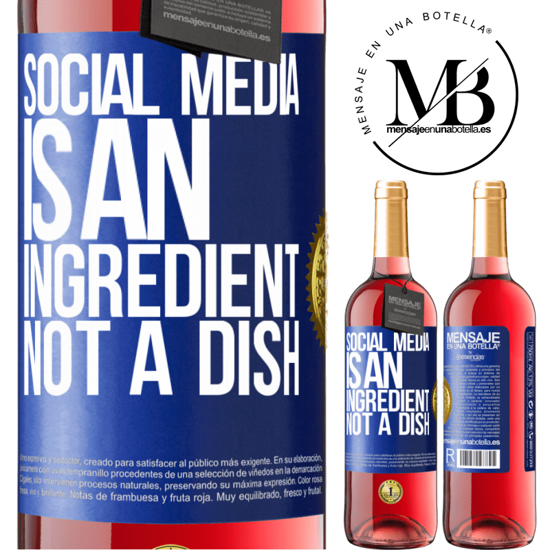 24,95 € Free Shipping | Rosé Wine ROSÉ Edition Social media is an ingredient, not a dish Blue Label. Customizable label Young wine Harvest 2020 Tempranillo