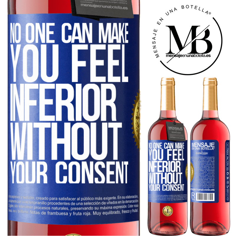 24,95 € Free Shipping | Rosé Wine ROSÉ Edition No one can make you feel inferior without your consent Blue Label. Customizable label Young wine Harvest 2020 Tempranillo