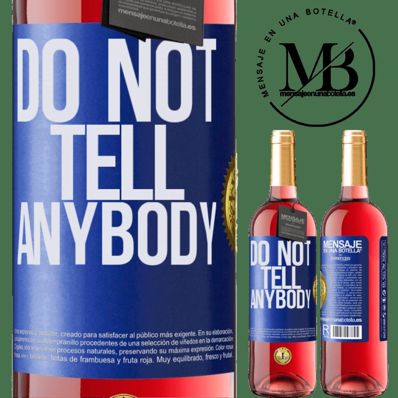 24,95 € Envoi gratuit | Vin rosé Édition ROSÉ Do not tell anybody Étiquette Bleue. Étiquette personnalisable Vin jeune Récolte 2020 Tempranillo